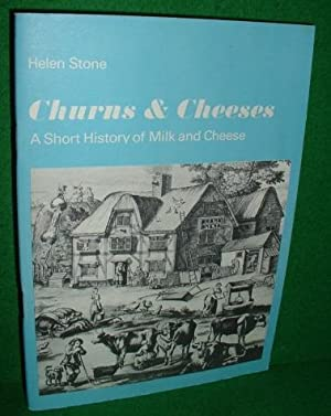 CHURNS & CHEESES A Short History of Milk and Cheese