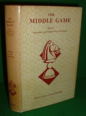 THE MIDDLE GAME BOOK II DYNAMIC AND SUBJECTIVE FEATURES