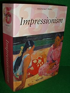 IMPRESSIONIST ART 1860- 1920 edited by IF: WALTHER , Ingo