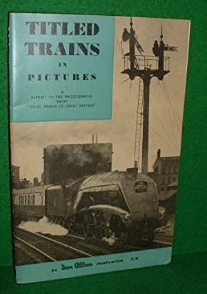 TITLED TRAINS in PICTURES from Titled Trains of Great Britain