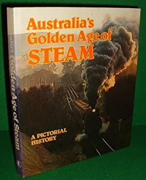 AUSTRALIA'S GOLDEN AGE of STEAM A Pictorial History