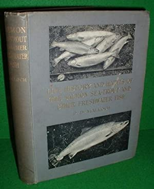 LIFE-HISTORY AND HABITS OF THE SALMON SEA-TROUT, TROUT AND OTHER FRESHWATER FISH