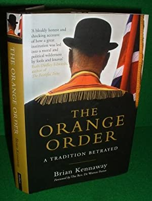 THE ORANGE ORDER A Tradition Betrayed