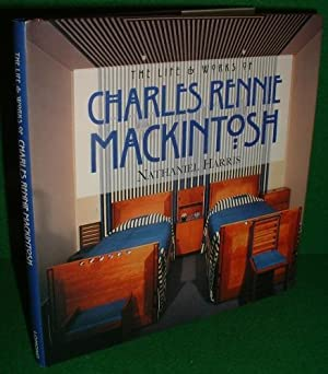 THE LIFE AND WORKS OF CHARLES RENNIE MACKINTOSH 1868 - 1928