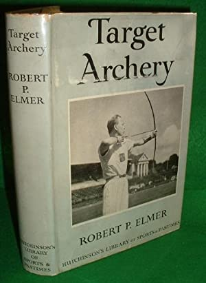 TARGET ARCHERY With a History of Archery in America and an additional appendix covering Records i...