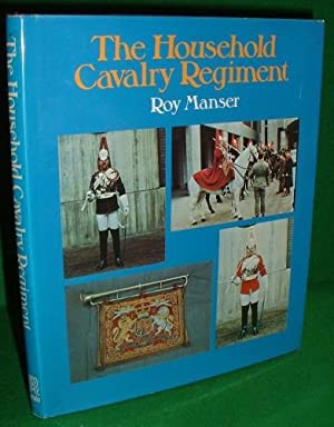 THE HOUSEHOLD CAVALRY REGIMENT