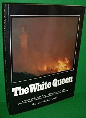THE WHITE QUEEN A History of the: R.V.Carr & K.L.Cecil