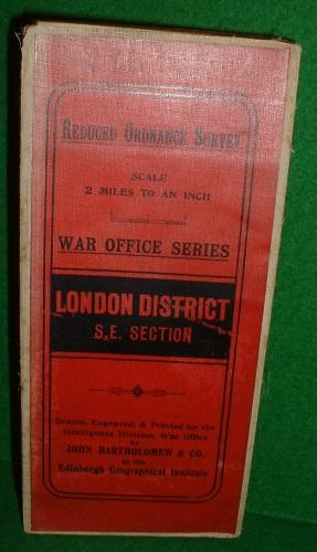 REDUCED ORDNANCE SURVEY SCALE 2 MILES TO AN INCH WAR OFFICE SERIES LONDON DISTRICT S.E. SECTION