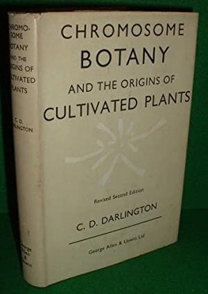 CHROMOSOME BOTANY and the Origins of CULTIVATED PLANTS Second Revised Edition