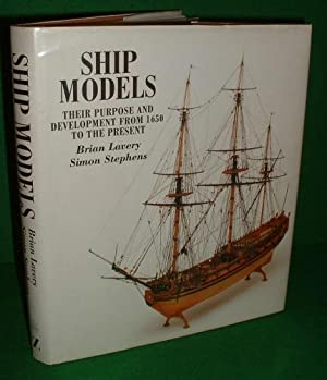 SHIP MODELS Their Purpose and Developement From: LAVERY , Brian