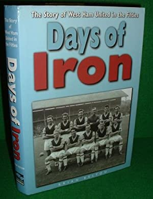 DAYS OF IRON The Story of West Ham United in the Fifties