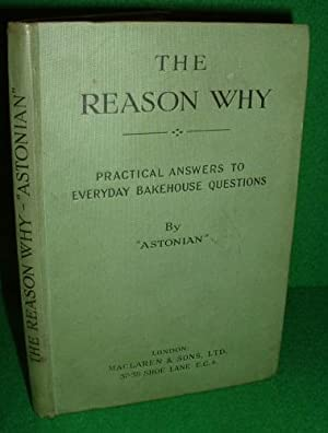 THE REASON WHY Practical Answers to Every-Day Bakerhouse Questions REVISED Edition