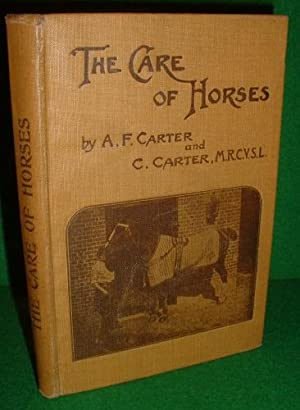 THE CARE OF HORSES A Book for all who have Practical Charge of Horses
