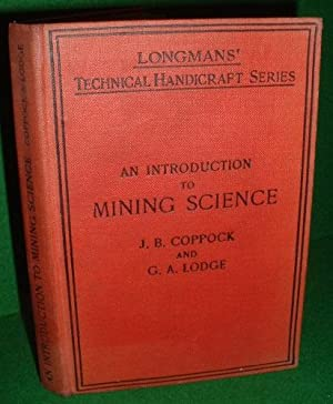 An Introduction to MINING SCIENCE A Theoretical and Practical Textbook for Mining Students