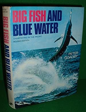 BIG FISH AND BLUE WATER GAMEFISHING IN THE PACIFIC REVISED EDITION