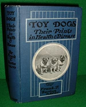 TOY DOGS THEIR POINTS AND MANAGEMENT IN HEALTH AND DISEASE