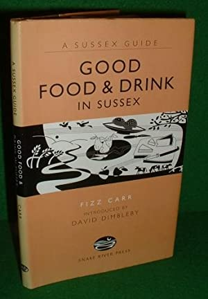 GOOD FOOD & DRINK in SUSSEX A Sussex Guide