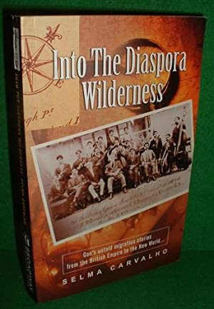 INTO THE DIASPORA WILDERNESS Goa's Untold Migration Stories from the British Empire to the New World