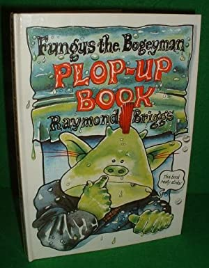 FUNGUS THE BOGEYMAN PLOP-UP BOOK Pop-Up Book: RAYMOND BRIGGS