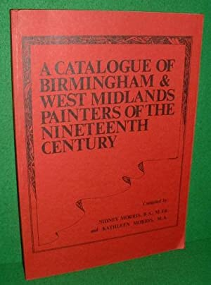 A CATALOGUE OF BIRMINGHAM & WEST MIDLANDS PAINTERS OF THE NINETEENTH CENTURY