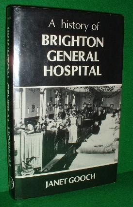 A HISTORY of BRIGHTON GENERAL HOSPITAL [ Sussex ]