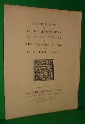 DESCRIPTIONS OF THREE MINIATURES FOUR MANUSCRIPTS AND TEN PRINTED BOOKS OF THE FIRST IMPORTANCE a...