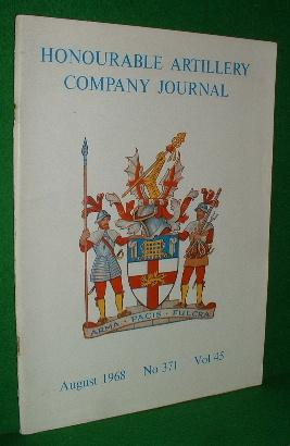 HONOURABLE ARTILLARY COMPANY JOURNAL August 1968 Volume 45 No 371