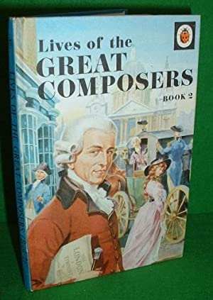 LIVES OF THE GREAT COMPOSERS , Book 2 , LADYBIRD BOOKS SERIES No 662