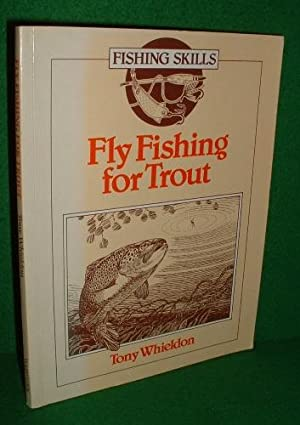FLY FISHING FOR TROUT Fishing Skills