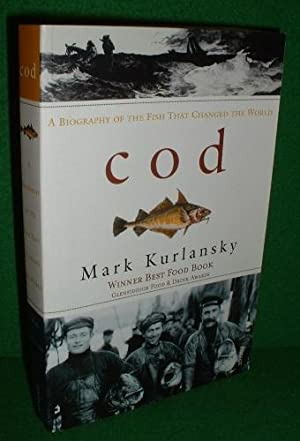 COD A Biography of the Fish that Changed the World [ Winner Bset Food Book Glenfiddich Food & Dri...