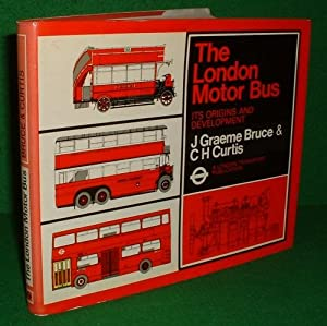 THE LONDON MOTOR BUS It's Origins and Developement [An illustrated History ]