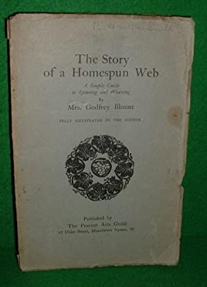 THE STORY OF A HOMESPUN WEB A SIMPLE GUIDE TO SPINNING AND WEAVING