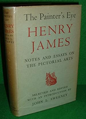 THE PAINTER'S EYE HENRY JAMES NOTES AND ESSAYS ON THE PICTORIAL ARTS