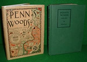 PENN'S WOODS 1682-1932 ( The Story of our Penn Trees )