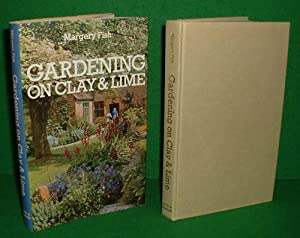 GARDENING ON CLAY AND LIME: MARGERY FISH ,