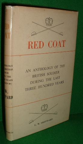 RED COAT An Anthology of the Bristish: SHEPPARD , E