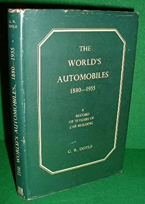 THE WORLD'S AUTOMOBILES 1880-1955 , A Record of 75 Years of Car Building