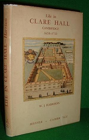 LIFE IN CLARE HALL CAMBRIDGE 1658-1713: HARRISON, W.J.