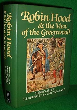 ROBIN HOOD AND THE MEN OF GREENWOOD: GILBERT , HENRY
