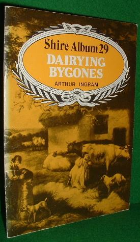 DAIRYING BYGONES Shire Series No 29