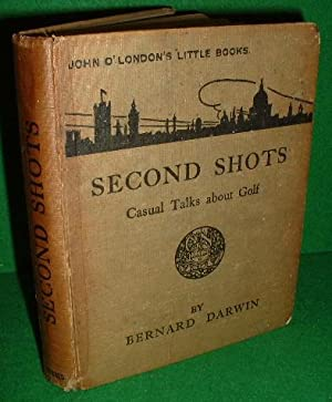 SECOND SHOTS Casual Talks About Golf , John O'London's Little Books series