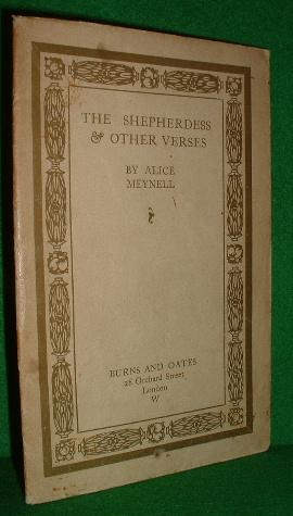 THE SHEPHERDESS AND OTHER VERSES: MEYNELL , ALICE