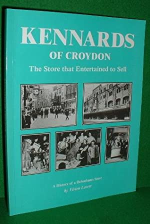 KENNARDS OF CROYDON The Store That Entertained to Sell , A History of a Debenhams Store: LOVETT, ...