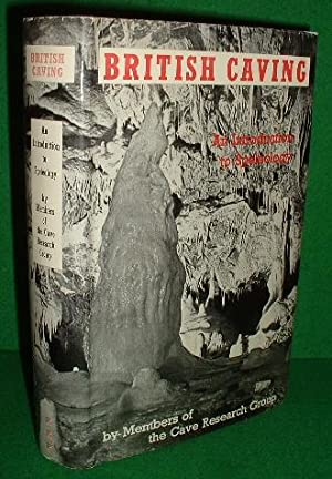 BRITISH CAVING An introduction to Speleology Revised enlarged edition