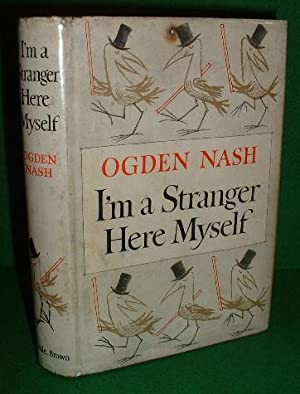 I'M A STRANGER HERE MYSELF: NASH , OGDEN