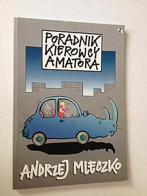 Poradnik Kierowcy Amatora: Andrzej Mleczko