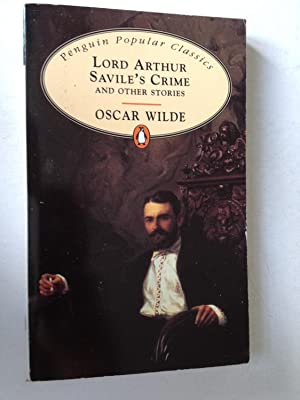 Lord Arthur Savile's Crime and other Stories: Oscar Wilde