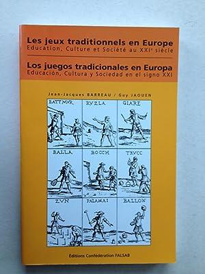 Les jeux traditionnels en Europe. Education, Culture: Jean-Jacques Barreau, Guy