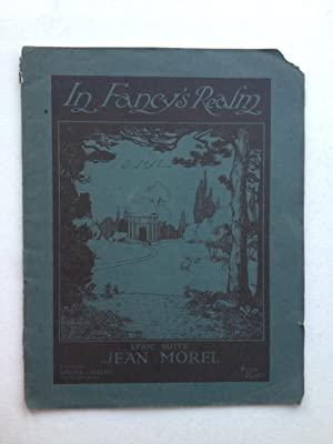 In Fancy's Realm Lyric Suite for Pianoforte: Jean Morel