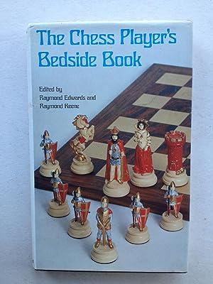 Chess Player's Bedside Book: Raymond Keene, Raymond Edwards